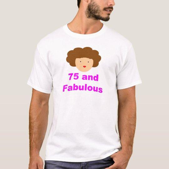 75 and fabulous T-Shirt