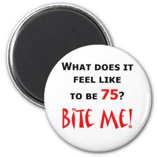 75 Bite Me! 6 Cm Round Magnet