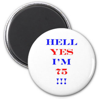 75 Hell yes 6 Cm Round Magnet