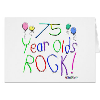 75 Year Olds Rock ! Greeting Cards