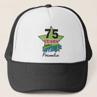 75 Years and Loving it | 75th Birthday | DIY Name Trucker Hat