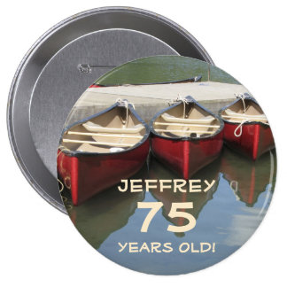 75 Years Old, Three Red Canoes Button Pin