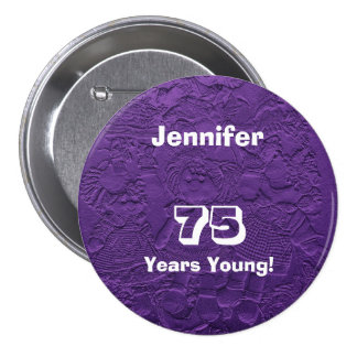 75 Years Young Purple Dolls Button Pin Birthday Button