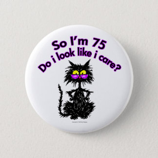 75th Birthday Cat Gifts 6 Cm Round Badge