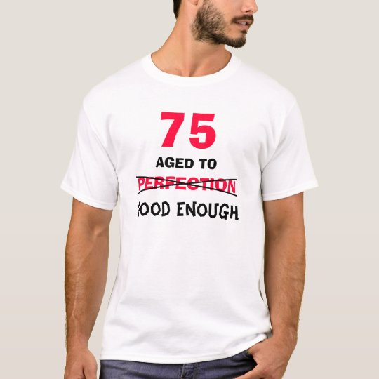 75th Birthday Gift Ideas for Men T Shirt