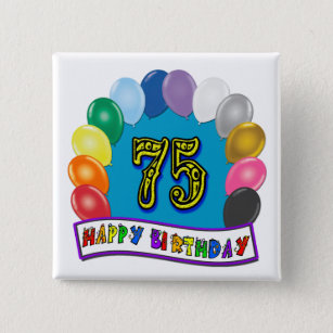 75th Birthday Gifts With Assorted Balloons Design 15 Cm Square Badge