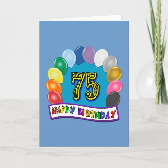 75th Birthday Gifts With Assorted Balloons Design Card