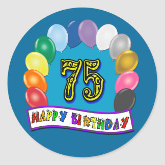 75th Birthday Gifts with Assorted Balloons Design Round Sticker