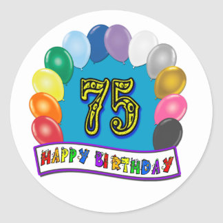 75th Birthday Gifts with Assorted Balloons Design Classic Round Sticker