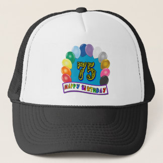 75th Birthday Gifts with Assorted Balloons Design Trucker Hat