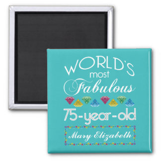 75th Birthday Most Fabulous Colorful Gem Turquoise Square Magnet