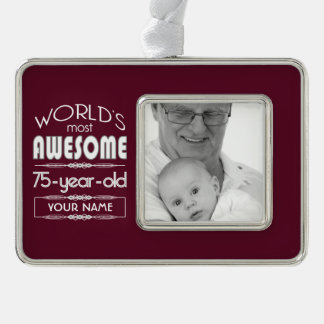 75th Birthday Worlds Best Fabulous Dark Red Maroon Silver Plated Framed Ornament