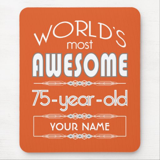 75th Birthday Worlds Best Fabulous Flame Orange Mousepads
