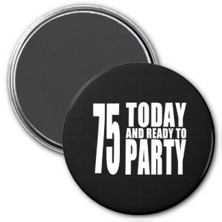 75th Birthdays Parties : 75 Today & Ready to Party Refrigerator Magnet