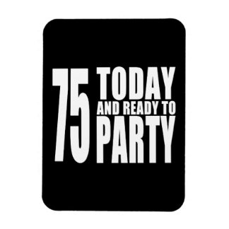 75th Birthdays Parties 75 Today Ready to Party Rectangle Magnet
