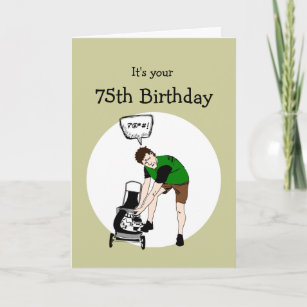 75th Seventy Fifth Birthday Funny Lawnmower Insult Card