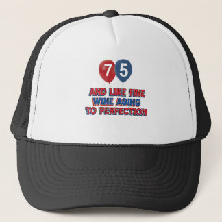 75th year old birthday designs trucker hat