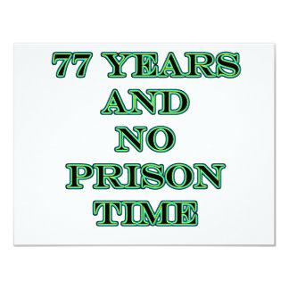 77 No prison time 11 Cm X 14 Cm Invitation Card