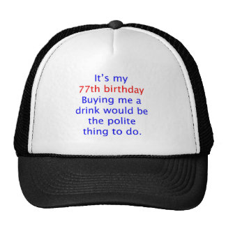 77 Polite thing to do Hats