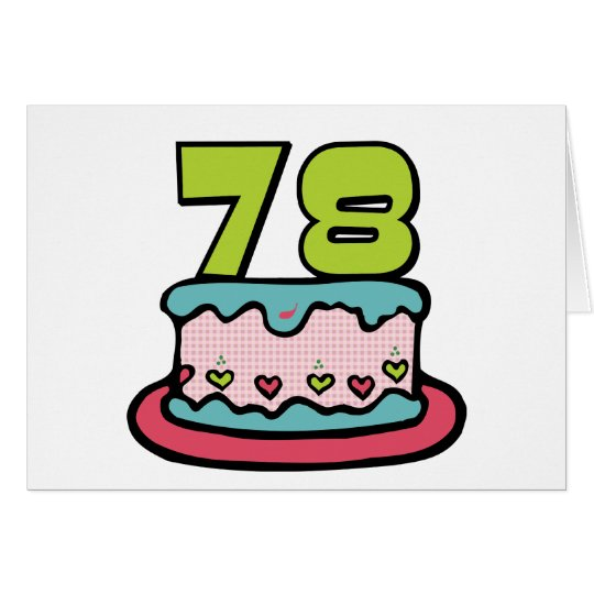 78 Year Old Birthday Cake Card