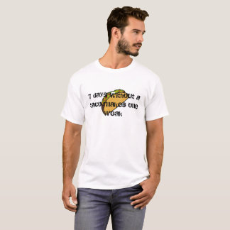 7 Days Without A Taco Makes One Weak Funny Shirt
