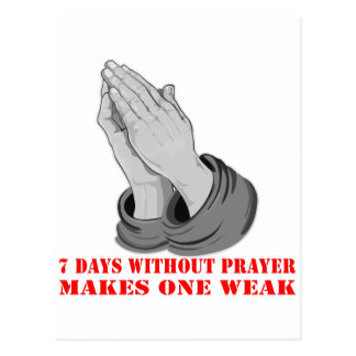 7 Days Without Prayer Makes One Weak Postcard