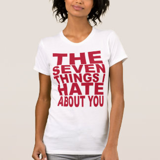 7 Things I Hate About You Tee Shirts