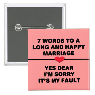 7 Words For A Long and Happy Marriage 15 Cm Square Badge