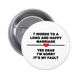 7 Words For A Long and Happy Marriage 6 Cm Round Badge