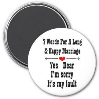 7 Words For A Long and Happy Marriage 7.5 Cm Round Magnet