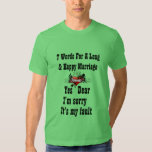 7 Words to a Long and Happy Marriage Tee Shirt