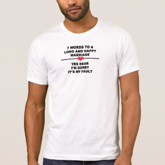 7 Words To A Long and Happy Marriage Tshirt