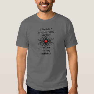 7 Words To A Long Marriage Tshirts
