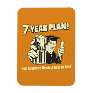 7 Year Plan: Everyone Needs a Goal Rectangular Photo Magnet