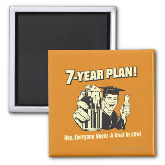 7 Year Plan: Everyone Needs a Goal Square Magnet