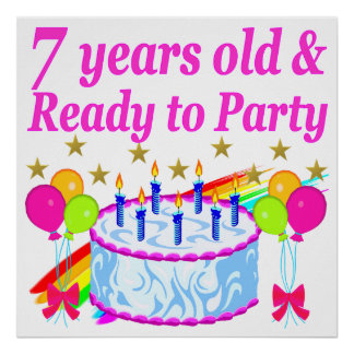 7 YEARS OLD AND READY TO PARTY BIRTHDAY GIRL POSTER