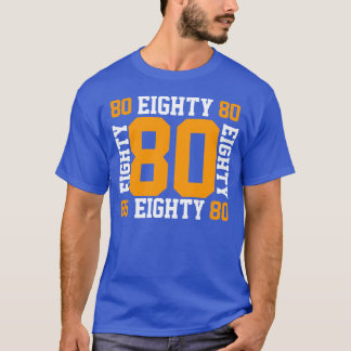 80 Eighty T-Shirt