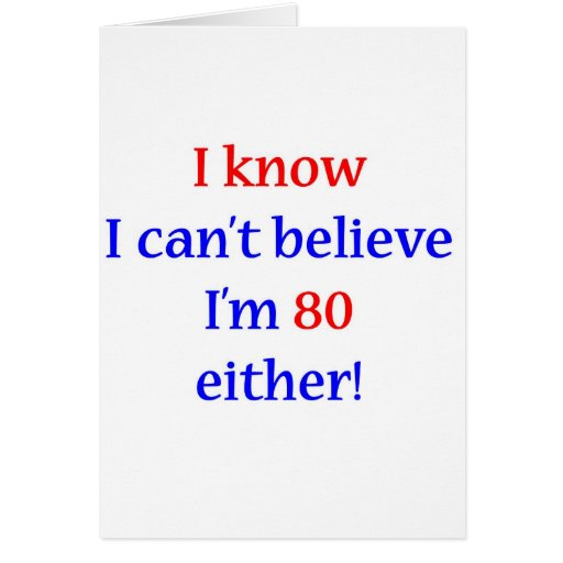 80 Either Greeting Card