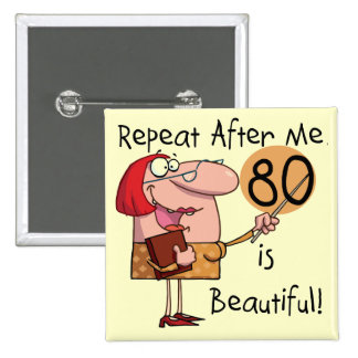 80 is Beautiful t-shirts and Gifts 15 Cm Square Badge