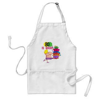 80 is Good Birthday Tshirts and Gifts Standard Apron