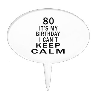 80 It's My Birthday I Can't Keep Calm Cake Toppers
