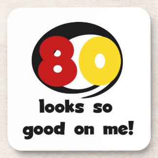 80 Looks So Good On Me T-shirts and Gifts Beverage Coaster