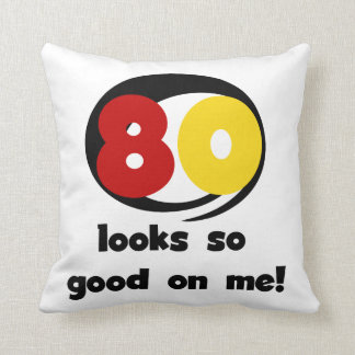 80 Looks So Good On Me T-shirts and Gifts Throw Pillows