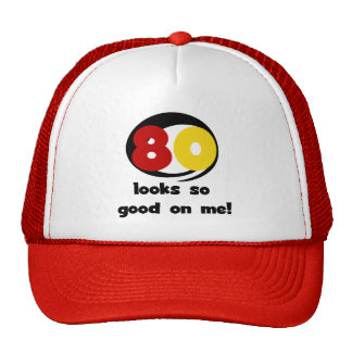 80 Looks So Good On Me T-shirts and Gifts Trucker Hat