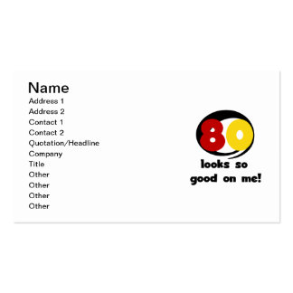 80 Looks So Good On Me T-shirts and Gifts Pack Of Standard Business Cards