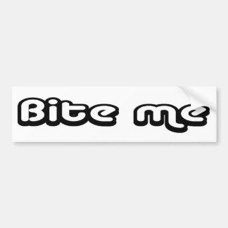80 s catch phase bite me on a bumper sticker