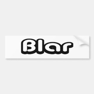 80 s catch phase blar on a bumper sticker