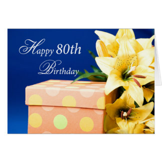 80 Year Old Birthday Gift and Lilies Greeting Card