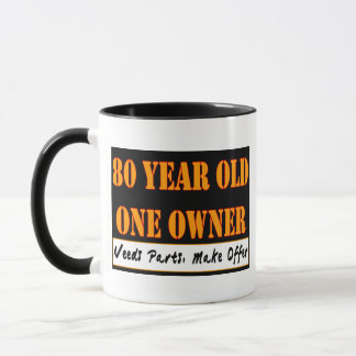 80 Year Old, One Owner - Needs Parts, Make Offer Mug