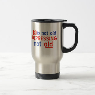 80 years is not old stainless steel travel mug